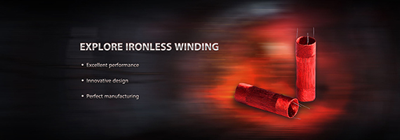 Innovative patented ironless winding helps our motor to achieve the best performance.